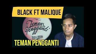 Video BLACK FT MALIQUE - TEMAN PENGGANTI || MV REACTION #100 download MP3, 3GP, MP4, WEBM, AVI, FLV Agustus 2018