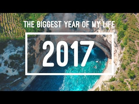 THE BIGGEST YEAR OF MY LIFE | 2017