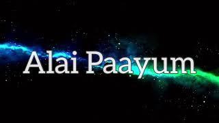 Ak Akiem - Alai paayum Lyric Video