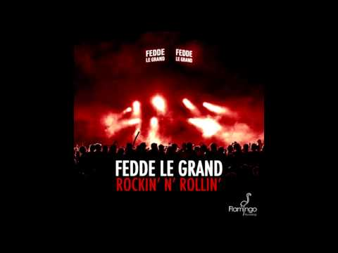 Fedde Le Grand - Rockin' N' Rollin' (Original Mix)