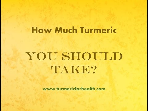 Turmeric Dosage : How Much Turmeric You Should Take?