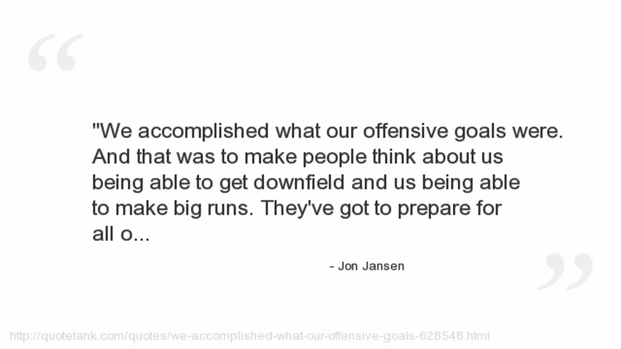 Offensive Quotes Jon Jansen Quotes  Youtube