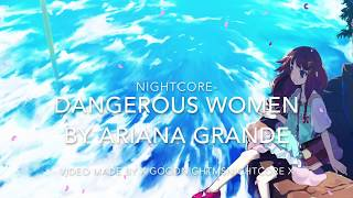 Nightcore - Dangerous Woman Ariana Grande (REQUESTED)