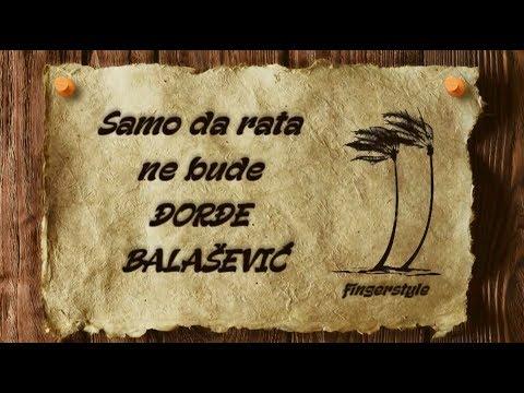 Samo da rata ne bude - ĐORĐE BALAŠEVIĆ [cover/fingerstyle/instrumental/tekst]