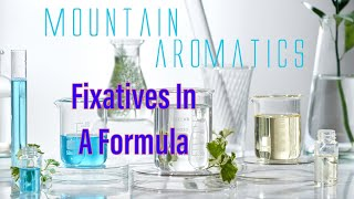 The Joy of Perfumery - Fixatives in a Formula