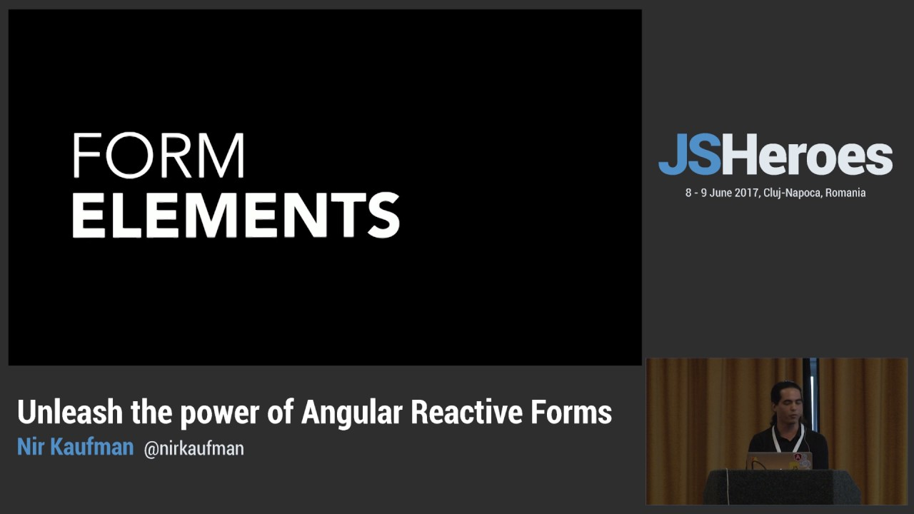 JSHeroes 2017 | Nir Kaufman - Unleash the power of Angular Reactive Forms
