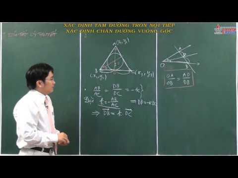 Hình học 10 - Chương 2 - Xác định tâm đường tròn nội tiếp, xác định chân đường vuông góc