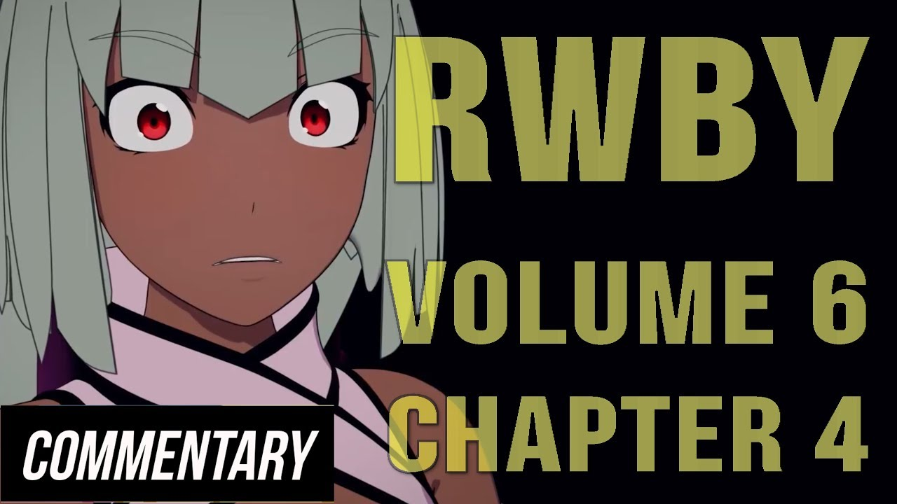 [Blind Reaction] RWBY Volume 6 Chapter 4 - So That's How it Is