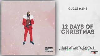 Gambar cover Gucci Mane - 12 Days Of Christmas (East Atlanta Santa 3)