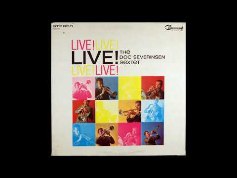 The Doc Severinsen Sextet  - Live! ( Full Album )