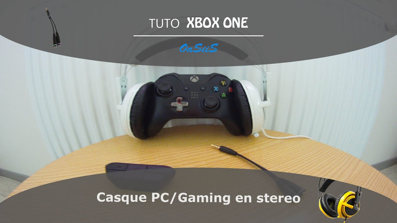 Tuto Brancher Un Casque En Stereo Sur Xbox One Youtube