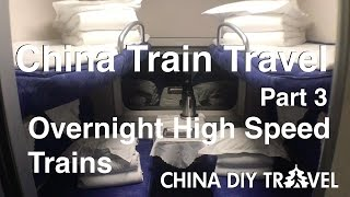 China Overnight High Speed Trains - China Train Travel (part 3)