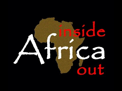 Africa: Inside/Out -  Episode 1 - Perception is Key