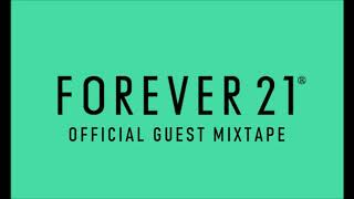 Forever 21 Official Guest Mixtape by Dimmy L (Forever 21 Music)
