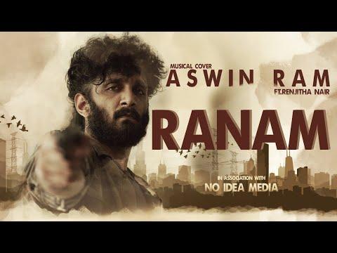 Ranam - Feel The Rage | Aswin Ram Ft  Renjitha Nair