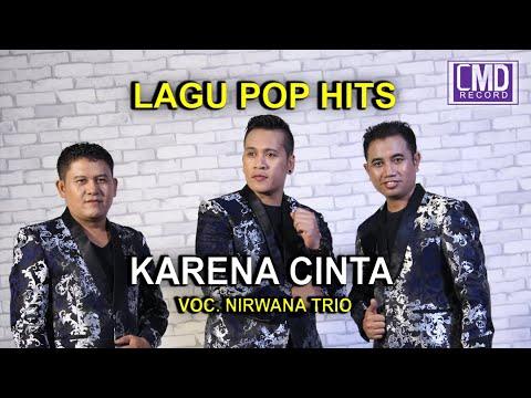 KARENA CINTA  - NIRWANA TRIO POP INDONESIA VOL.1