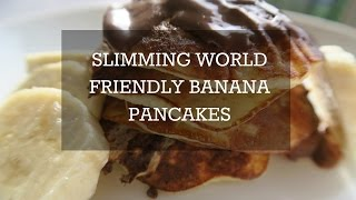 Slimming World friendly Banana Pancakes - Gluten-free, Flourless & Low-Cal