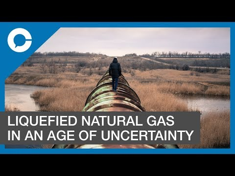 Liquefied Natural Gas in an Age of Uncertainty (w/ David Keane, BC LNG Alliance)