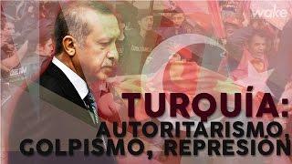 TURQUÍA: AUTORITARISMO, GOLPISMO, REPRESIÓN