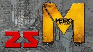 Metro Last Light | Ep. 25: City of Shadows (1080p | Gameplay / Commentary | Hardcore Ranger)