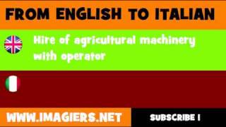 FROM ENGLISH TO ITALIAN = Hire of agricultural machinery with operator