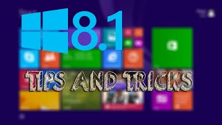 Best Windows 8/8.1 Tips and Tricks