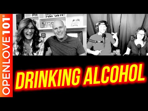 Open Relationships and Drinking Alcohol (Sex Uninterrupted Podcast)