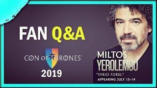 Syrio Forel | Miltos Yerolemou Fan Q&A at Con of Thrones 2019