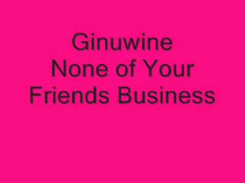 Ginuwine - None of Your Friends Business (w/ Interlude)