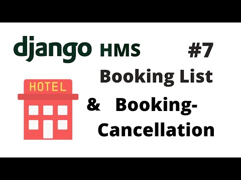Booking List HTML & Booking Cancellation | Django Hotel Management System [HMS] #7 | Django Tutorial