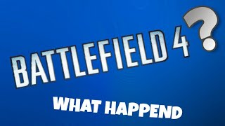 What happend to battlefield 4?