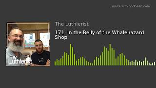 171. In the Belly of the Whalehazard Shop