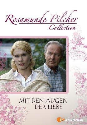 Rosamunde Pilcher: Mit den Augen der Liebe