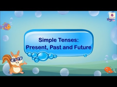 Simple Tenses - Past, Present, And Future with Examples | English Grammar For Kids | Periwinkle