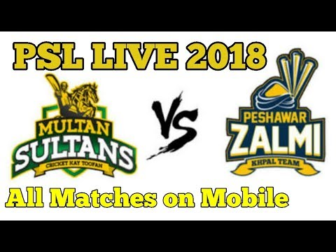 PLS 2018 LIVE Matches on Mobiles | Peshawar Zalmi VS Multan Sultan LIVE