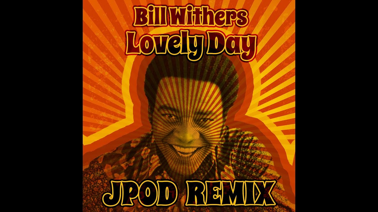 Bill Withers - Lovely Day (JPOD remix) [FREE]