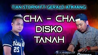 Download Mp3 Cha2 Disko Tanah  - Tian Storm Ft Dj Gerald Atimang