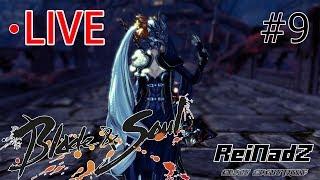 [Live] Blade & Soul |ว่างทำอะไรกันดี อยากลงดันไหนชวนได้ #9