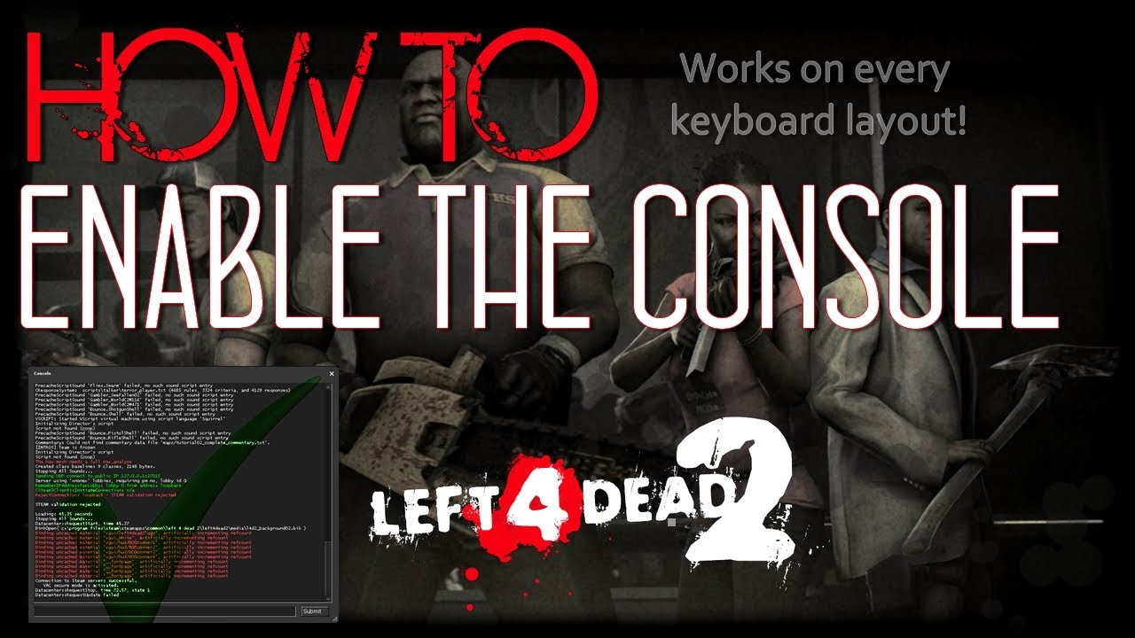 Left 4 Dead 2: How To Enable Console [In EVERY Keyboard]