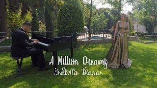 A Million Dreams (From The Greatest Showman Soundtrack)   Cover by Isabella Macías