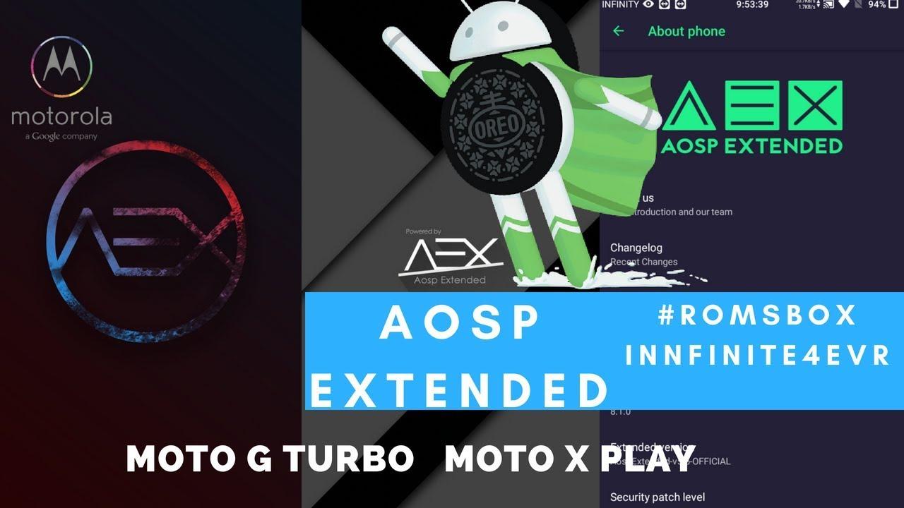 Aosp Extended v5 5 [VoLTE] Rom for Moto G Turbo/merlin   Moto X Play/lux    Oreo 8 1 0