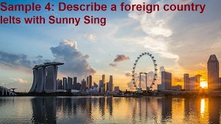 SAMPLE 4: IELTS SPEAKING PART 2 - DESCRIBE A FOREIGN COUNTRY - SINGAPORE