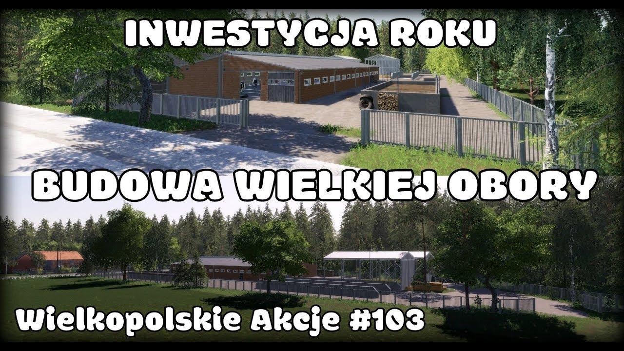 INWESTYCJA ROKU - BUDOWA WIELKIEJ OBORY  - Wielkopolskie Akcje #103  - FS 19