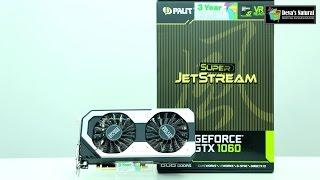 รีวิวการ์ด Palit GTX 1060 Super JetStream : การ์ดจอระดับ Mainstream