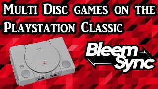 How Multi Disc games work with the Playstation Classic and Bleemsync 0.4.1