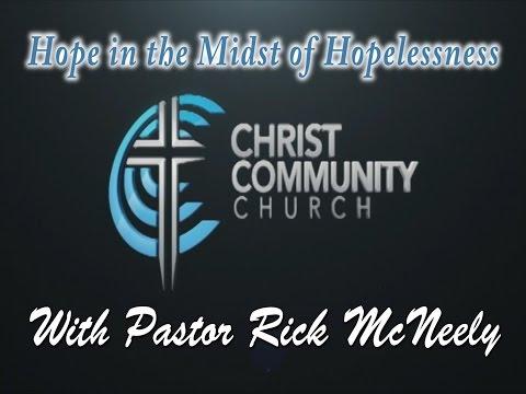 Hope in the Midst of Hopelessness - Christ Community Church, Murphysboro