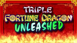 Triple Fortune Dragon Unleashed by IGT - Game Play Video - Long
