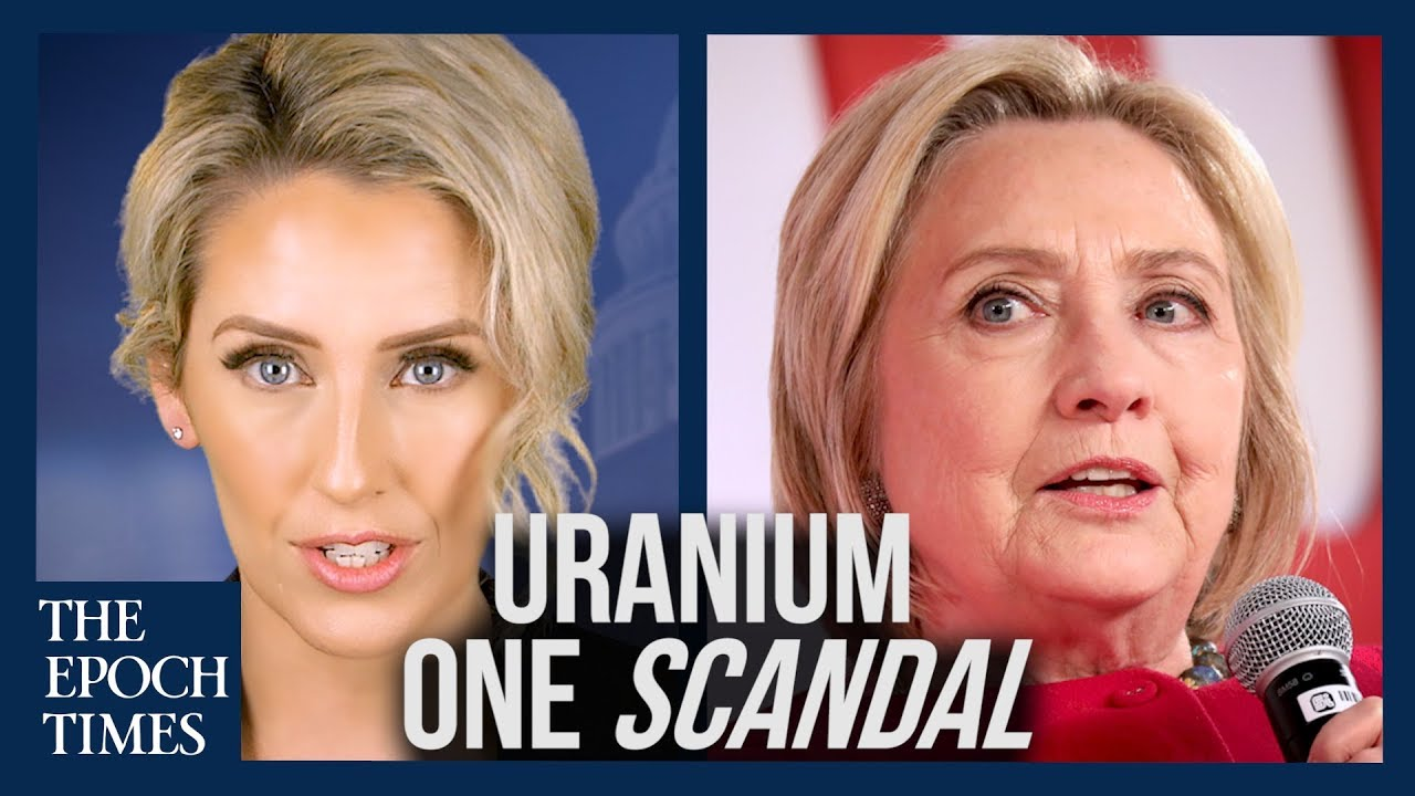 The Epoch Times CLASSIFIED: 5/17/2019 - 7 Reasons Why the Uranium One Scandal Won't Go Away