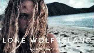 LONE WOLF ISLAND (An Ahi Black Survival Film)