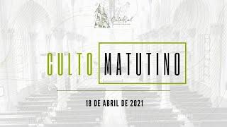 Culto Matutino | Igreja Presbiteriana do Rio | 18.04.2021